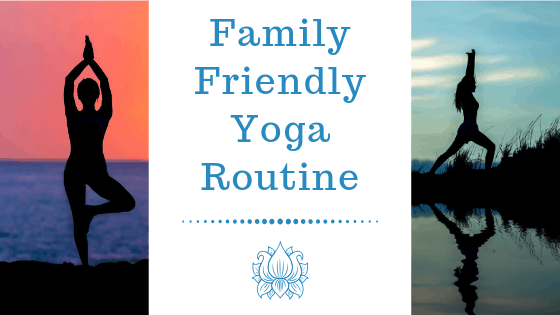 Family Friendly Yoga Routine